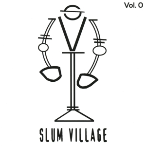 SLUM VILLAGE-SLUM VILLAGE VOL. 0