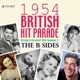 VARIOUS-1954 BRITISH HIT PARADE: THE B SIDES