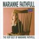 FAITHFULL, MARIANNE-VERY BEST OF