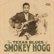 HOGG, SMOKEY-TEXAS BLUES OF SMOKEY HOGG