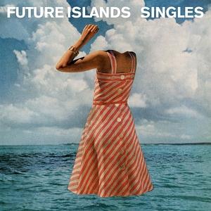 FUTURE ISLANDS-SINGLES