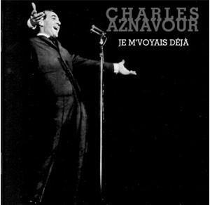 AZNAVOUR, CHARLES-JE M'VOYAIS DEJA