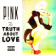 PINK-TRUTH ABOUT LOVE