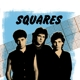 SQUARES-BEST OF THE EARLY 80'S DEMOS / FEATUR...