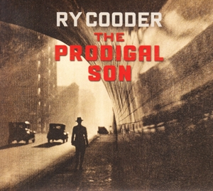 COODER, RY-PRODIGAL SON