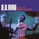 KING, B.B.-NOTHIN' BUT BAD LUCK / BLUE VINYL -COLOURED-