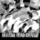 AFRICAN HEAD CHARGE-VISION OF A PSYCHEDELIC A...