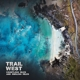 TRAIL WEST-COUNTLESS ISLES AND ENDLESS MILES