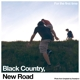 BLACK COUNTRY NEW ROAD-FOR THE FIRST TIME