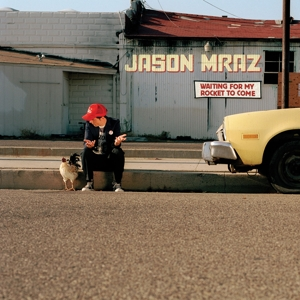 MRAZ, JASON-WAITING FOR MY ROCKET TO COME / 1ST TIME ON VINYL!