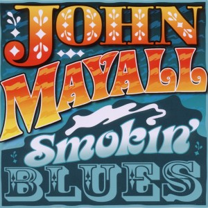MAYALL, JOHN-SMOKIN' BLUES