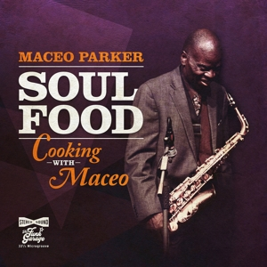 PARKER, MACEO-SOUL FOOD:COOKING WITH MAFOOD:COOKING WITH MACEO