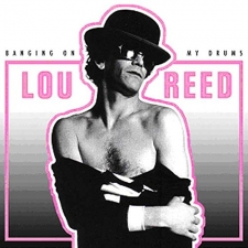 REED, LOU-BANGING ON MY DRUMS