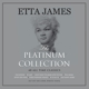 JAMES, ETTA-PLATINUM COLLECTION