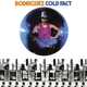 RODRIGUEZ-COLD FACT -REISSUE-