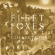 FLEET FOXES-FIRST COLLECTION 2006-2009 / 4CD+32PG BOOKLET -LTD-