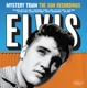 PRESLEY, ELVIS-MYSTERY TRAIN - THE ..