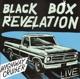 BLACK BOX REVELATION-HIGHWAY CRUISER (LIVE)