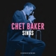 BAKER, CHET-SINGS -GATEFOLD/COLOURED-