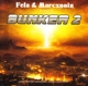FELA & MARCXNOIZ-BUNKER 2