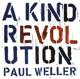 WELLER, PAUL-A KIND REVOLUTION