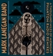 MARK LANEGAN BAND-A THOUSAND MILES OF MIDNIGHT - PHAN