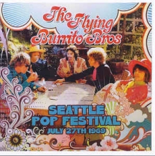 FLYING BURRITO BROTHERS-SEATTLE POP FESTIVAL ...