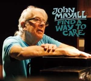 MAYALL, JOHN-FIND A WAY TO CARE