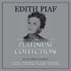 PIAF, EDITH-PLATINUM COLLECTION / WHITE OCLOU...