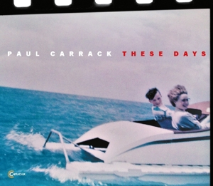 CARRACK, PAUL-THESE DAYS