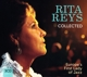 REYS, RITA-COLLECTED