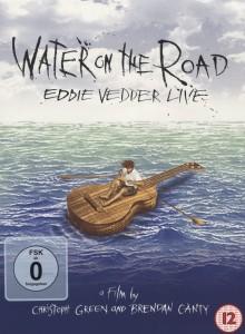 VEDDER, EDDIE-WATER ON THE ROAD