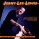 LEWIS, JERRY LEE-ROCKIN' MY LIFE AWAY