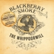 BLACKBERRY SMOKE-WHIPPOORWILL -COLOURED-