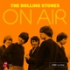 ROLLING STONES-ON AIR -DELUXE/HQ-
