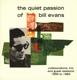 EVANS, BILL-QUIET PASSION OF BILLEVANS