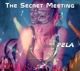 FELA-SECRET MEETING