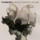 COMMON-BLACK AMERICA AGAIN