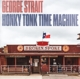 STRAIT, GEORGE-HONKY TONK TIME MACHINE