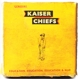 KAISER CHIEFS-EDUCATION EDUCATION EDUCATION & WAR