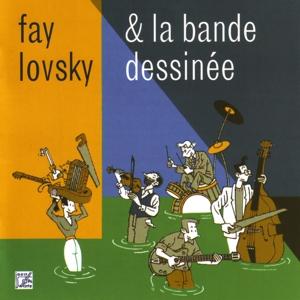 LOVSKY, FAY-FAY LOVSKY&LA BANDE ...