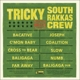 TRICKY-MEETS SOUTH RAKKAS CREW