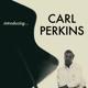 PERKINS, CARL-INTRODUCING...