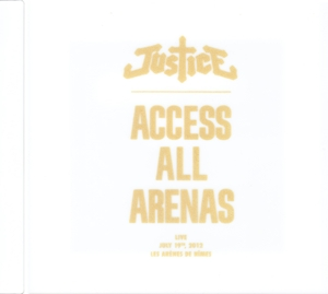 JUSTICE-ACCESS ALL ARENAS -LIVE-