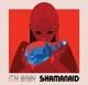 MY BABY-SHAMANAID