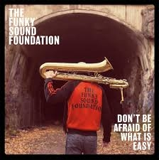 FUNKY SOUND FOUNDATION-DON'T BE AFRAID OF WHA...