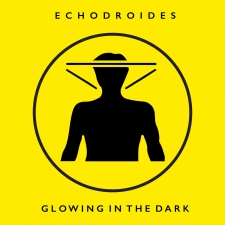 ECHODROIDES-GLOWING IN THE DARK