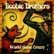 DOOBIE BROTHERS-WORLD GONE CRAZY -CD+DVD-