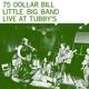 SEVENTYFIVE DOLLAR BILL-LIVE AT TUBBY'S