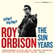 ORBISON, ROY-OOBY DOOBY -THE SUN YEARS